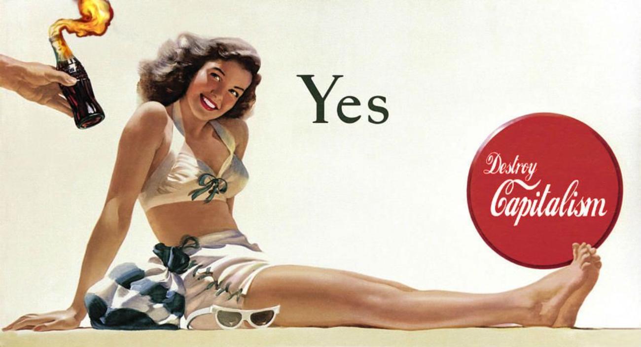 Publicité de coca cola des années cinquante détournée. Une jeune femme à la plage se fait offrir un cocktail molotov. Slogan: Destroy Capitalism.