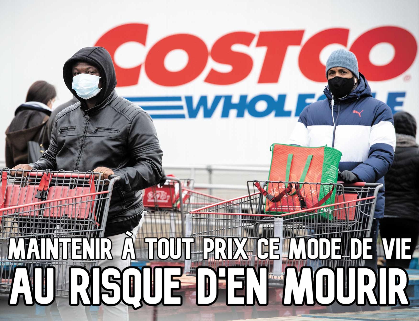 Deux clients portant le masque au Costco. Commentaire: Maintenir à tout prix ce mode de vie au risque d'en mourir.