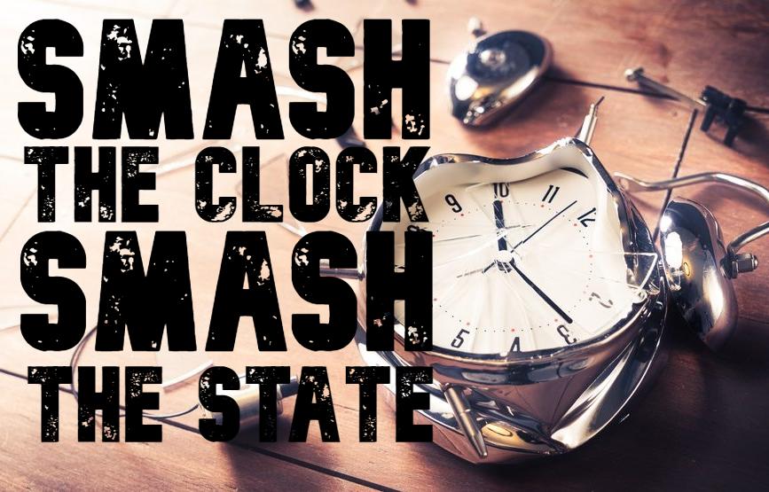 Smash the clock, smash the State